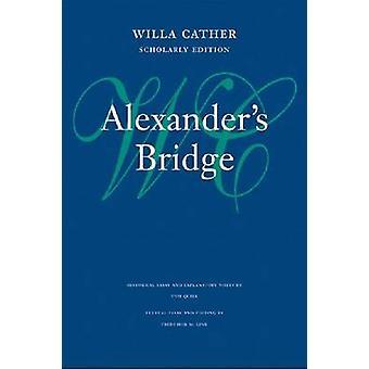 Alexander's Bridge by Willa Cather - Frederick M. Link - Bernice Slot