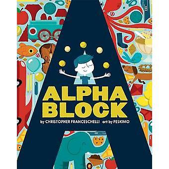 Buchen Sie Alphablock von Christopher Franceschelli - Peskimo - 9781419709364
