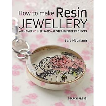 How to Make Resin Jewellery - With Over 50 Inspirational Step-by-Step