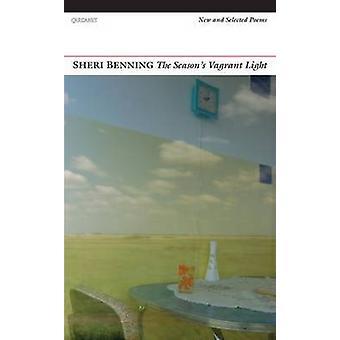 Vagabonds légers - New and Selected Poems de la saison par Sheri Benning-