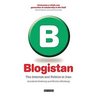 Blogistan - Internet und Politik im Iran von Annabelle-Sreberny-