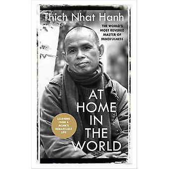 At Home in the World - Stories and Essential Teachings from A Monk's L