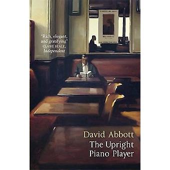 The Upright Piano Player by David Abbott - 9781849164054 Book