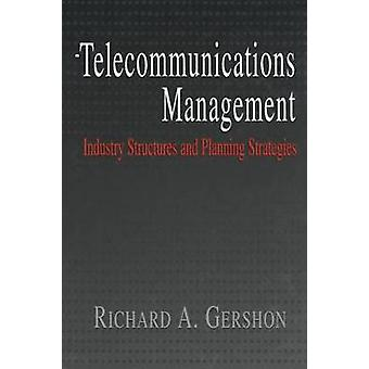 Telecommunications Management - Industry Structures and Planning Strat
