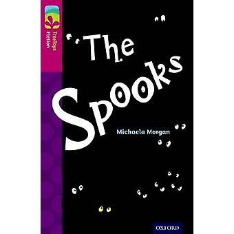Oxford Reading Tree TreeTops Fiction - Level 10 - The Spooks by Michael