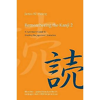 Remembering the Kanji - A Systematic Guide to Reading the Japanese Cha
