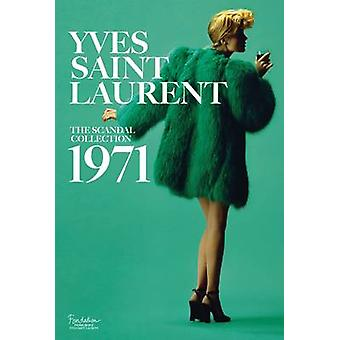 Yves Saint Laurent - The Scandal Collection - 1971 by Olivier Saillard