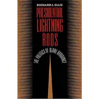 Presidential Lightning Rods - The Politics of Blame Avoidance by Richa