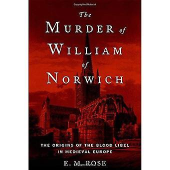 Der Mord an William von Norwich: die Ursprünge der Blutbeschuldigung im mittelalterlichen Europa