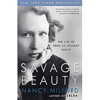 Beauté sauvage: La vie d'Edna St. Vincent Millay
