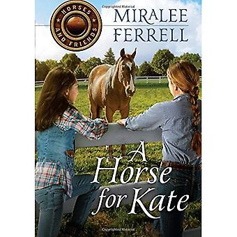 A Horse for Kate (Horses and Friends)