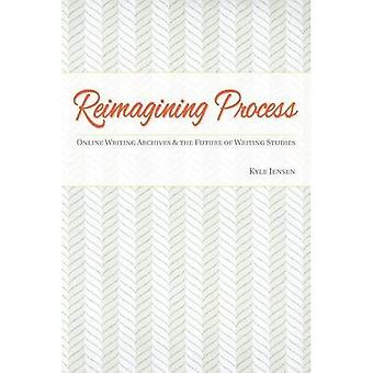 Reimagining Process: Online Writing Archives and the Future of Writing Studies