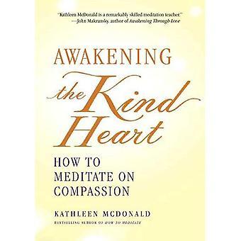 Uppvaknande slag hjärtat: hur man mediterar om medkänsla