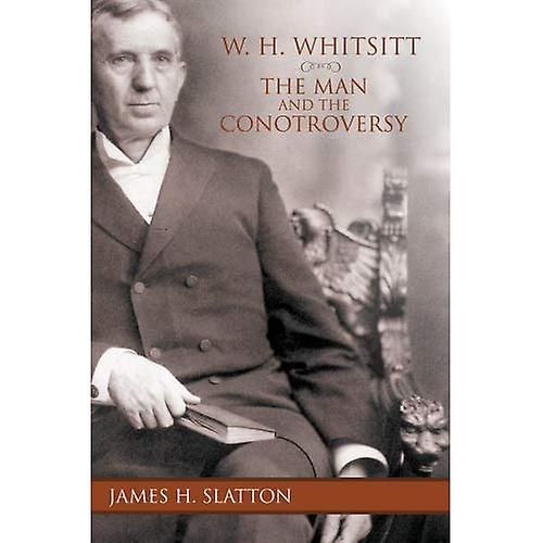 W.H.Whitsitt  The Man and the Controversy (Baptist Series)