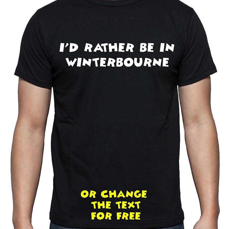 I'd Rather Be In Winterbourne Black Hand Printed T shirt