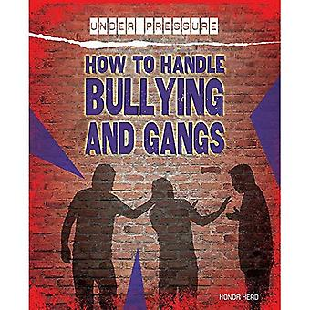 Sous pression: Comment gérer les brimades et les Gangs