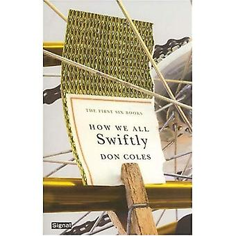 How We All Swiftly: The First Six Books