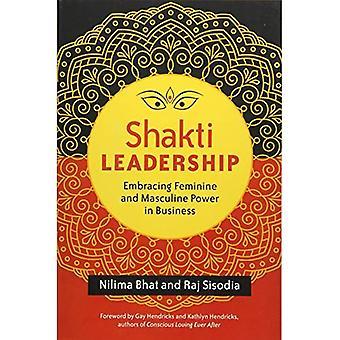 Shakti ledarskap: Embracing feminina och maskulina framtiden för företag
