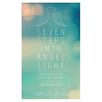 Seven Steps into Angel Light: A Journey of Self-Discovery and Spiritual Empowerment