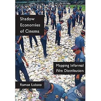 Shadow Economies of Cinema: Mapping Informal Film Distribution (Cultural Histories of Cinema)