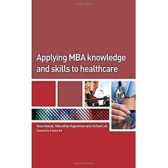 MBA tietoja ja taitoja sovelletaan terveydenhuollon