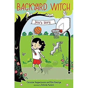 Jess's Story (Backyard Witch)
