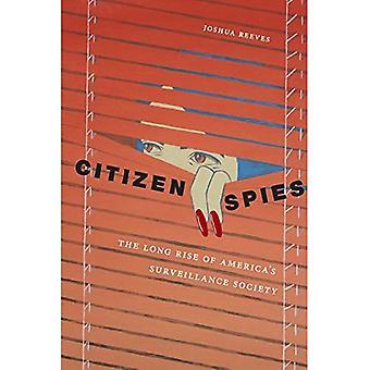 Kansalainen Spies: Pitkä nousu Amerikan valvonta yhteiskunta