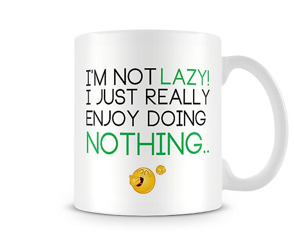 Decorative Writing I'm Not Lazy Printed Text Mug