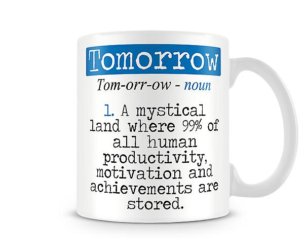 Decorative Writing Tomorrow Printed Mug