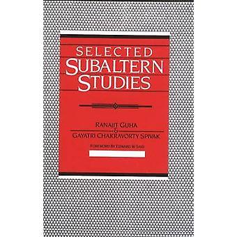 Selected Subaltern Studies by Guha & Ranajit