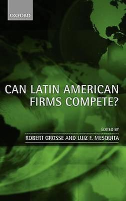 Can Latin American Firms Compete by Grosse & Robert