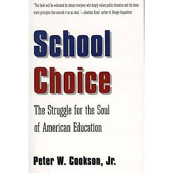 Der Kampf um die Seele des amerikanischen Bildungssystems durch Cookson & Peter W. & Jr Schulwahl.
