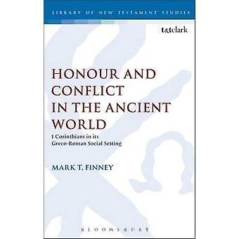Ære og konflikt i den antikke verden 1 Korintherbrev i sin GrecoRoman Social indstilling af Finney & Mark T.