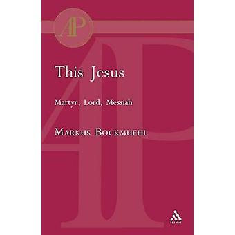 Este Jesus por Bockmuehl & Markus