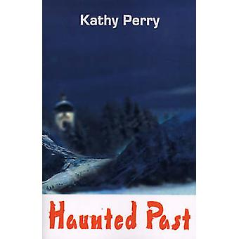 Haunted Past by Perry & Kathleen