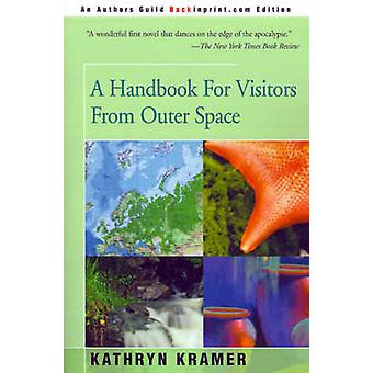 A Handbook for Visitors from Outer Space by Kramer & Kathryn