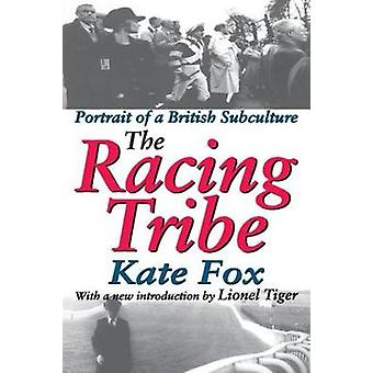 The Racing Tribe Portrait of a British Subculture by Fox & Kate