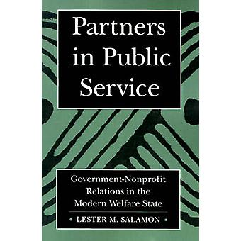 Partners in Public Service GovernmentNonprofit Relations in the Modern Welfare State by Salamon & Lester M.