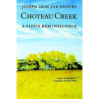 Choteau Creek A Sioux Reminiszenz von Dudley & Joseph Eisen Auge