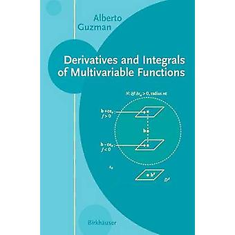 Derivatives and Integrals of Multivariable Functions by Guzman & Alberto