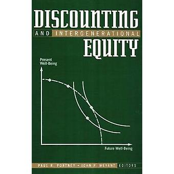 Discounting and Intergenerational Equity by Paul R. Portney