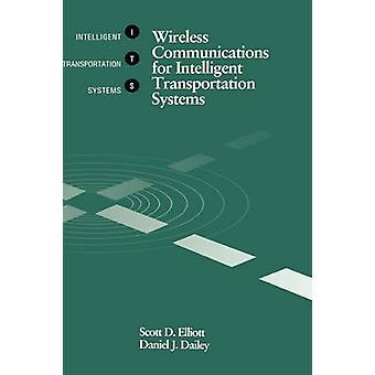 Wireless Communications for Intelligent Transportation Systems by Elliott & Scott D
