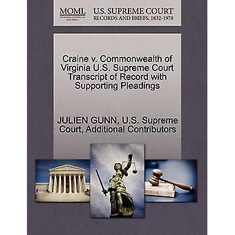 Craine v. Commonwealth of Virginia U.S. Supreme Court Transcript of Record with Supporting Pleadings by GUNN & JULIEN
