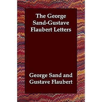George SandGustave Flaubert bokstavene av Sand & George