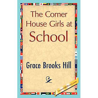 The Corner House Girls at School by Grace Brooks Hill & Brooks Hill