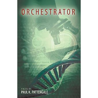 Orchestrator by Paul K. Pattengale & K. Pattengale