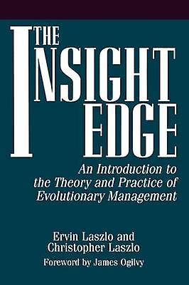 Insight Edge An Introduction to the Theory and Practice of Evolutionary Management by Laszlo & Ervin