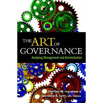 The Art of Governance by Ingraham & Patricia & W