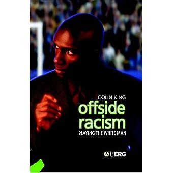 Offside Racism Playing the White Man by King & Colin