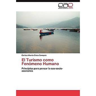 El Turismo Como Fenomeno Humano di Cioce Sampaio Carlos Alberto